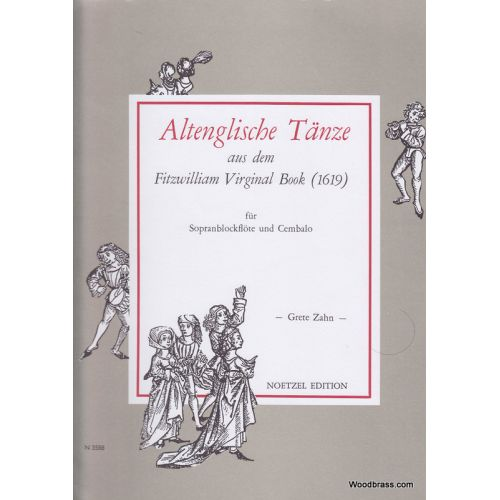 NOETZEL EDITION ALTENGLISCHE TANZE AUS DEM FITZWILLIAM VIRGINAL BOOK (1619) - SOPRANBLOCKFLOTE UND CEMBALO