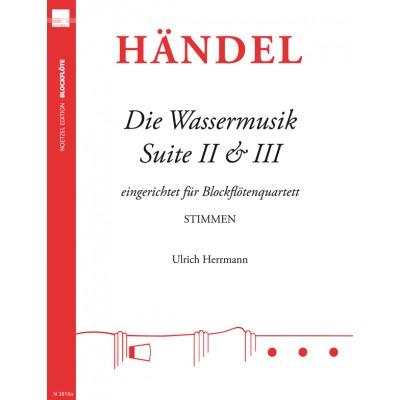 NOETZEL EDITION HAENDEL G.F. - WASSERMUSIK - SUITE II & III - 4 FLUTES A BEC (SATB) - SET DE PARTIES