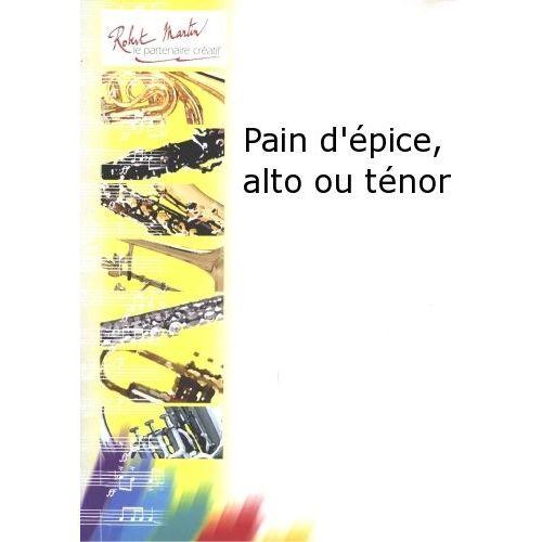 ROBERT MARTIN NAULAIS J. - PAIN D'ÉPICE, ALTO OU TÉNOR