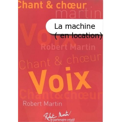 ROBERT MARTIN NAULAIS J. - LA MACHINE (EN LOCATION)