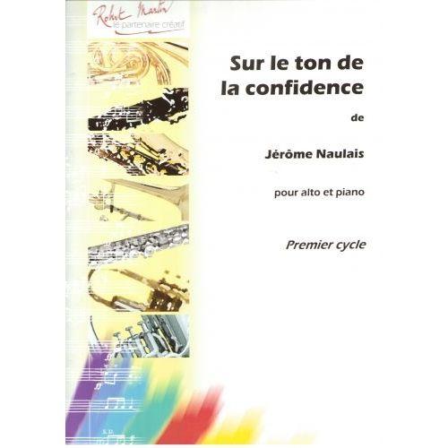 ROBERT MARTIN NAULAIS J. - SUR LE TON DE LA CONFIDENCE