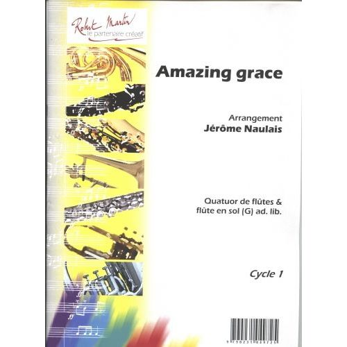 ROBERT MARTIN TRADITIONEL - NAULAIS J. - AMAZING GRACE 4 FLUTES