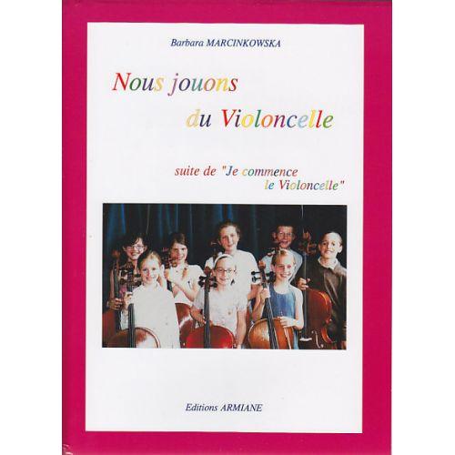 ARMIANE MARCINKOWSKA B. - NOUS JOUONS DU VIOLONCELLE