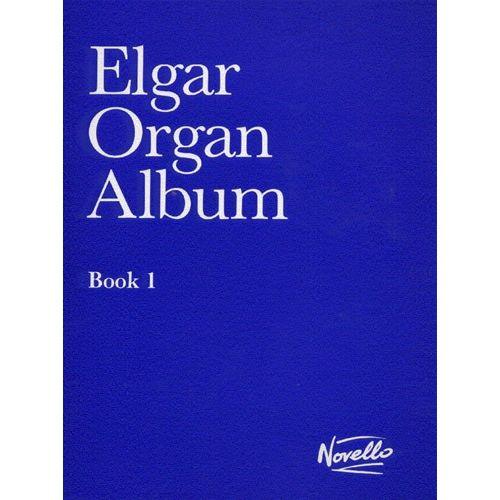 NOVELLO ELGAR - ORGAN ALBUM BOOK 1 - ORGAN