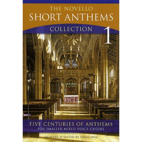 NOVELLO HILL DAVID - THE NOVELLO SHORT ANTHEMS COLLECTION - PT. 1 - CHORAL