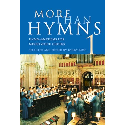 NOVELLO ROSE BARRY - MORE THAN HYMNS - BOOK 1 - HYMNS FOR MIXED VOICE CHOIRS - CHORAL