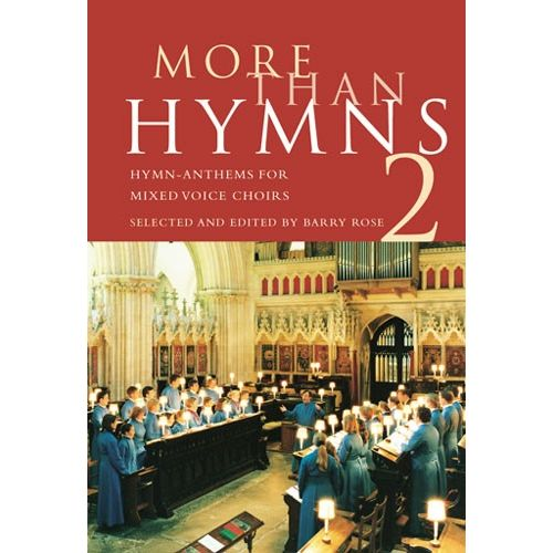 NOVELLO ROSE BARRY - MORE THAN HYMNS - 2 - HYMN ANTHEMS FOR MIXED VOICE CHOIRS