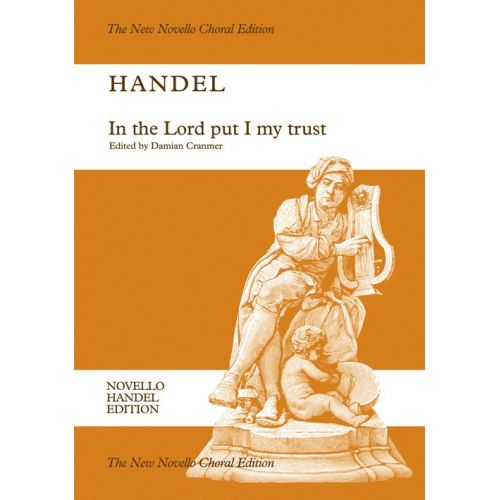 NOVELLO HANDEL G.F. - IN THE LORD PUT I MY TRUST HWV 247 - CHORAL