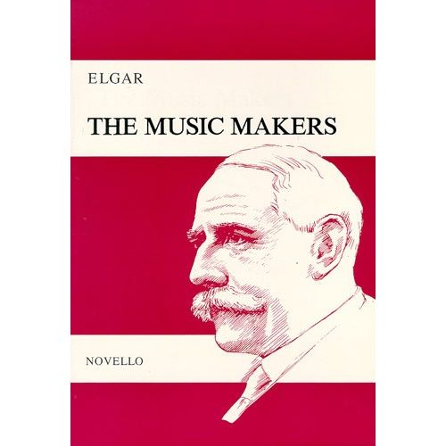 NOVELLO THE MUSIC MAKERS, OPUS 69 - AN ODE SET FOR CONTRALTO SOLO, SATB AND ORCHESTRA - SATB