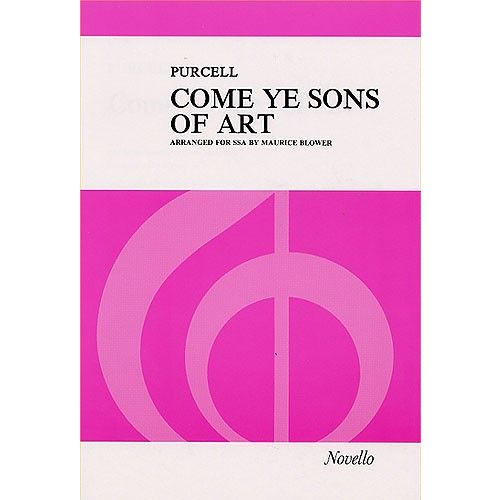NOVELLO COME YE SONS OF ART - ODE FOR THE BIRTHDAY OF QUEEN MARY 1694 ARRANGED FOR SSA AND PIANO