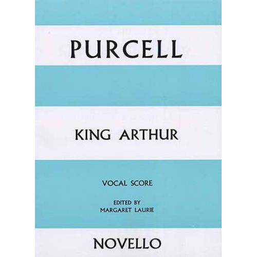 NOVELLO PURCELL HENRY - KING ARTHUR - VOCAL SCORE