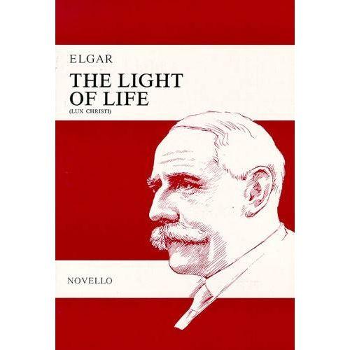 NOVELLO ELGAR EDWARD - THE LIGHT OF LIFE - SATB ET ORCHESTRE
