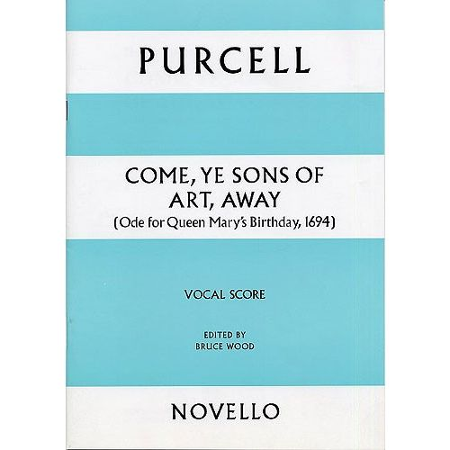 NOVELLO PURCELL HENRY - COME, YE SONS OF ART, AWAY - VOCAL SCORE