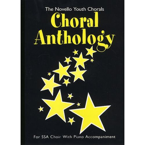 NOVELLO CHORAL ANTHOLOGY - FOR SSA CHOIR WITH PIANO ACCOMPANIMENT