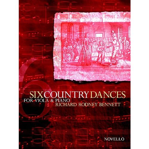 NOVELLO BENNETT RICHARD RODNEY - SIX COUNTRY DANCES FOR VIOLA AND PIANO - VIOLA