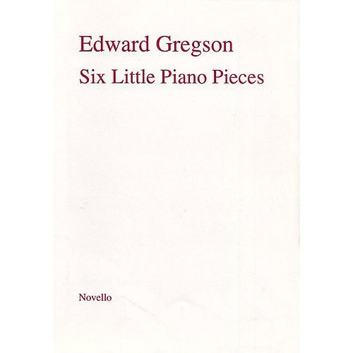 NOVELLO GREGSON EDWARD - SIX LITTLE PIANO PIECES - PIANO SOLO
