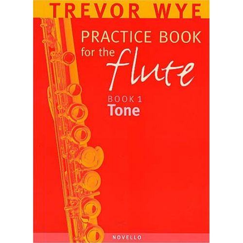 NOVELLO WYE TREVOR - PRACTICE BOOK FOR THE FLUTE VOL.1