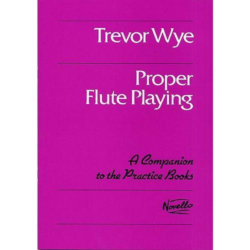 NOVELLO TREVOR WYE PROPER FLUTE PLAYING - FLUTE