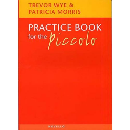 NOVELLO WYE TREVOR / MORRIS - PRACTICE BOOK FOR THE PICCOLO