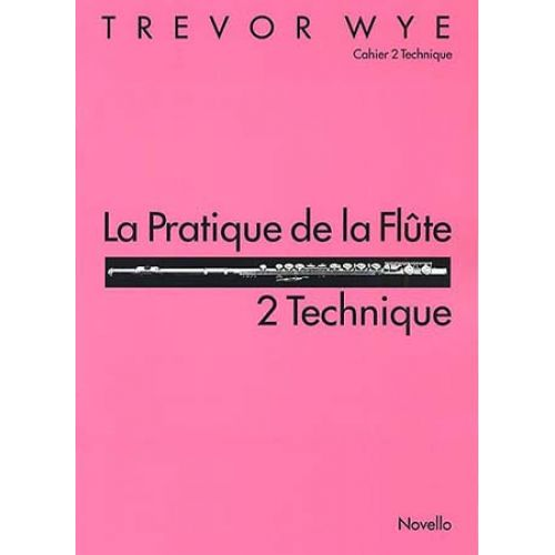NOVELLO WYE TREVOR - PRATIQUE DE LA FLUTE VOL.2 : TECHNIQUE