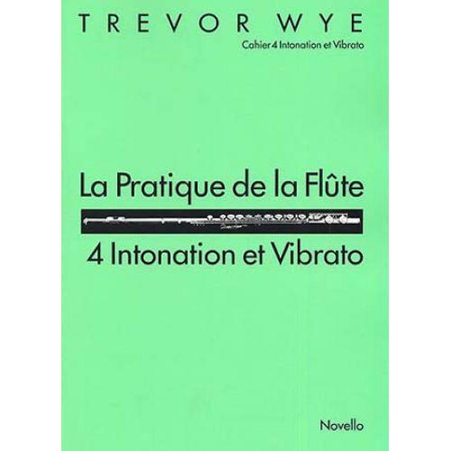 NOVELLO WYE TREVOR - PRATIQUE DE LA FLUTE VOL.4 : INTONATION & VIBRATO