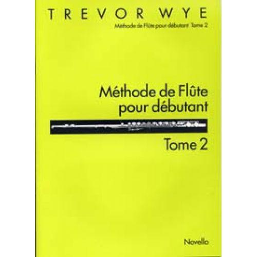 NOVELLO WYE TREVOR - METHODE DE FLUTE POUR DEBUTANT TOME 2