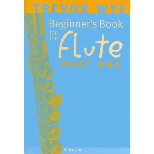 NOVELLO WYE TREVOR - BEGINNER'S BOOK FOR THE FLUTE, PART ONE + CD - FLUTE