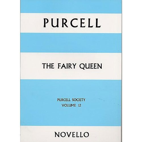 NOVELLO THE FAIRY QUEEN - PURCELL SOCIETY VOLUME 12 FULL SCORE - OPERA