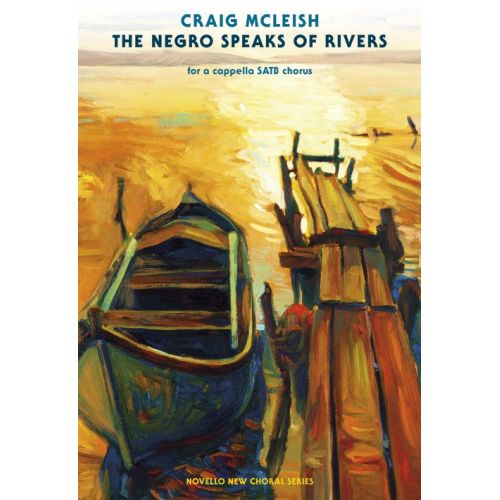 NOVELLO CRAIG MCLEISH - THE NEGRO SPEAKS OF RIVERS - SATB
