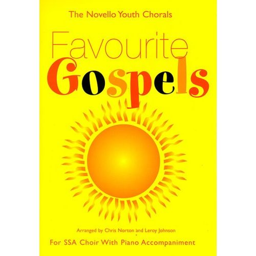 NOVELLO THE NOVELLO YOUTH CHORALS FAVOURITE GOSPELS FOR SSA CHOIR WITH PIANO ACCOMPANIMENT