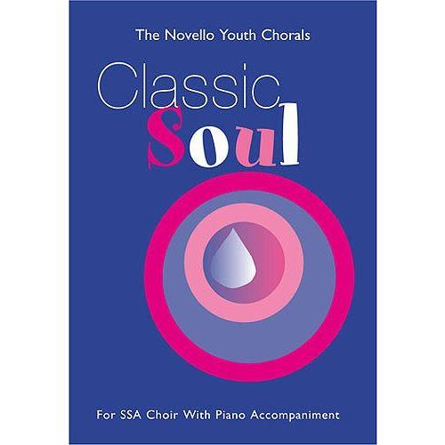 NOVELLO CLASSIC SOUL - FOR SSA CHOIR WITH PIANO ACCOMPANIMENT - SSA