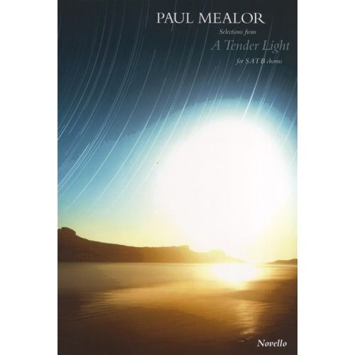 NOVELLO PAUL MEALOR - SELECTIONS FROM A TENDER LIGHT SATB - CHORAL