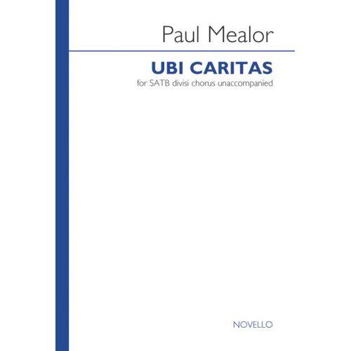 NOVELLO PAUL MEALOR - PAUL MEALOR - UBI CARITAS - SATB