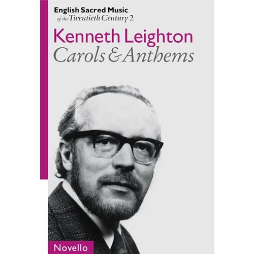 NOVELLO KENNETH LEIGHTON - ENGLISH SACRED MUSIC OF THE 20TH CENTURY 2 - CAROLS AND ANTHEMS - SATB AND ORGAN