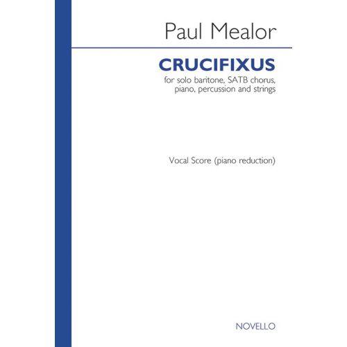 NOVELLO MEALOR PAUL CRUCIFIXUS BARITONE/SATB/PIANO VOCAL SCORE - BARITONE VOICE