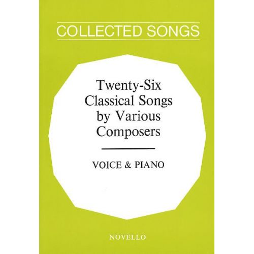 NOVELLO TWENTY SIX CLASSICAL SONS BY VARIOUS COMPOSERS - VOICE