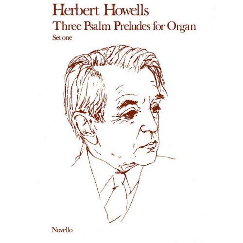 NOVELLO HERBERT HOWELLS THREE PSALM PRELUDES FOR ORGAN OP.32 SET 1 - ORGAN
