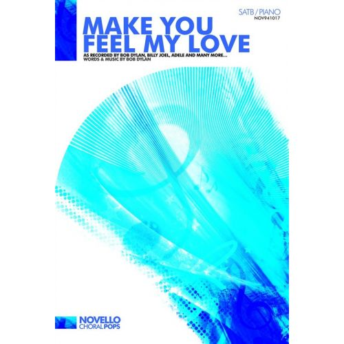 NOVELLO MAKE YOU FEEL MY LOVE - SATB
