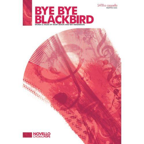 NOVELLO BYE BYE BLACKBIRD SATB - CHORAL