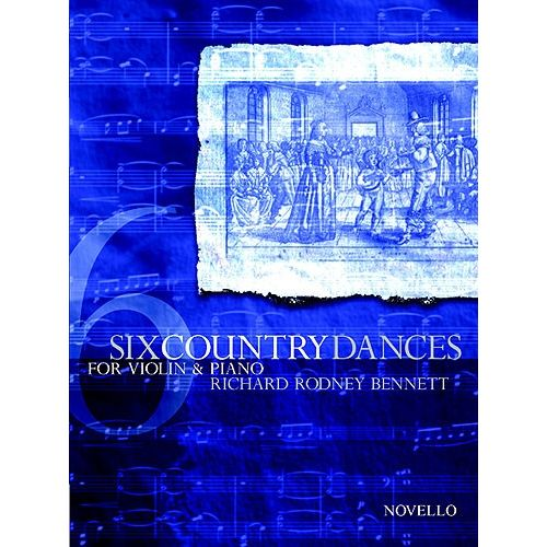 NOVELLO BENNETT RICHARD RODNEY - SIX COUNTRY DANCES FOR VIOLIN AND PIANO