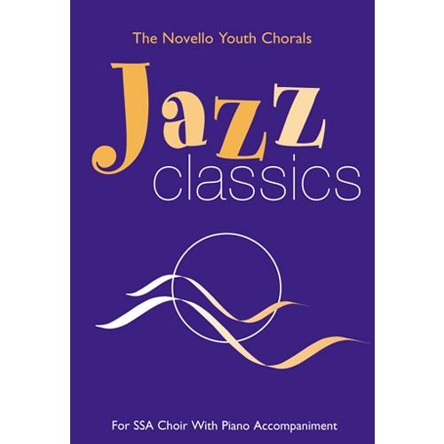 NOVELLO THE NOVELLO YOUTH CHORALS JAZZ CLASSICS - CHORAL