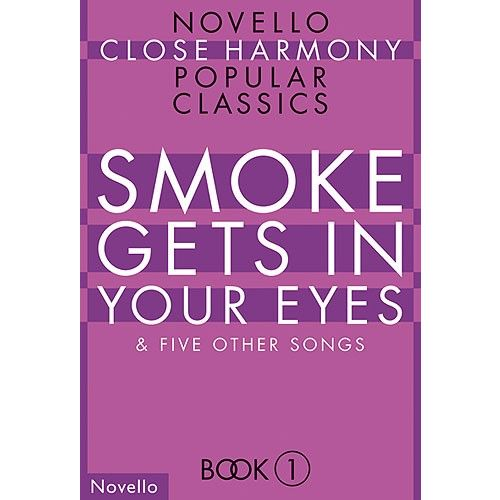 NOVELLO SMOKE GETS IN YOUR EYES - NOVELLO CLOSE HARMONY - CHORAL