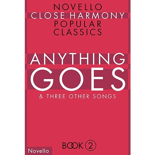 NOVELLO ANYTHING GOES - NOVELLO CLOSE HARMONY - CHORAL