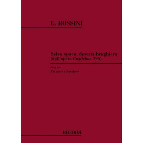 RICORDI ROSSINI G. - SELVA OPACA DESERTA BRUGHIERA - CHANT ET PIANO