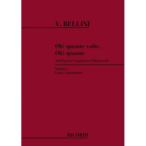 RICORDI BELLINI V. - OH! QUANTE VOLTE OH! QUANTE - CHANT ET PIANO