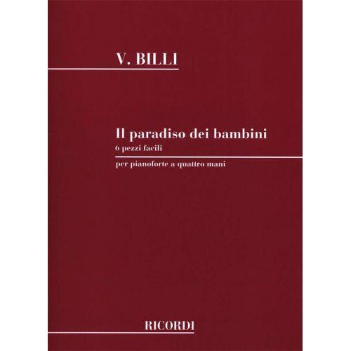 RICORDI BILLI V. - PARADISO DEI BAMBINI 6 PEZZI FACILI SU 5 NOTE - PIANO 4 MAINS