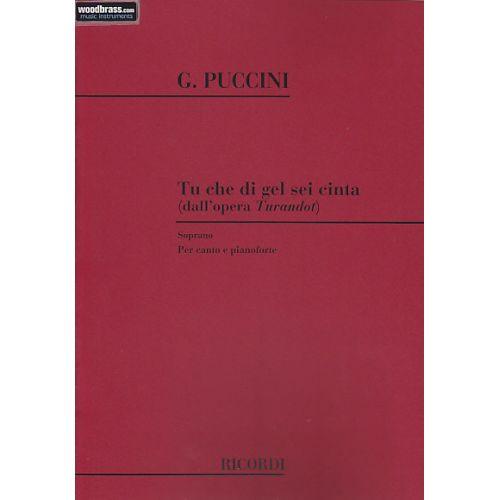 RICORDI PUCCINI G. - TU CHE DI GEL SEI CINTA - SOPRANO ET PIANO