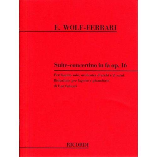 RICORDI WOLF-FERRARI E. - SUITE-CONCERTINO IN FA - BASSON ET ENSEMBLE CORDES