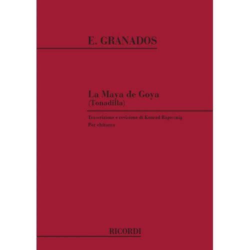 RICORDI GRANADOS E. - MAJA DE GOYA TONADILLA - GUITARE