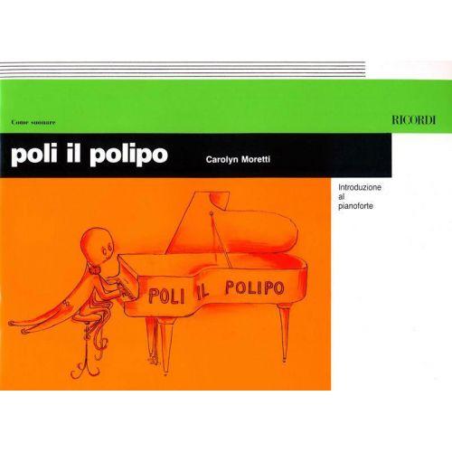 RICORDI MORETTI C. - POLI IL POLIPO INTRODUZIONE AL PIANOFORTE - PIANO